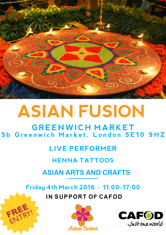 Picture of a poster about a bespoken Asian Event in support of CAFOD with Live Performer , Henna Tattoos and Asian Arts and Crafts. Froday 6th mark 2016 at Greenwich Market from 11 am to 5 p