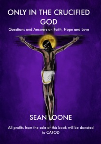 """Sean Loone """"Only In The Crucified God"""""""